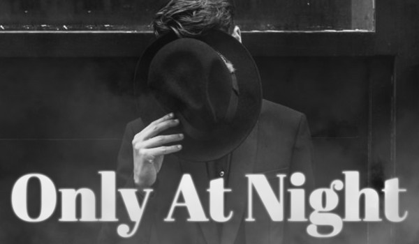Only At Night – Prolog