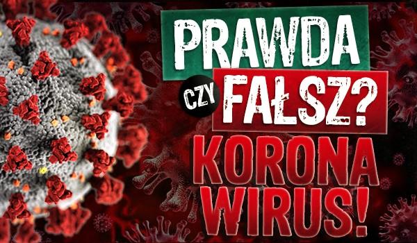 Prawda czy fałsz? – Koronawirus!
