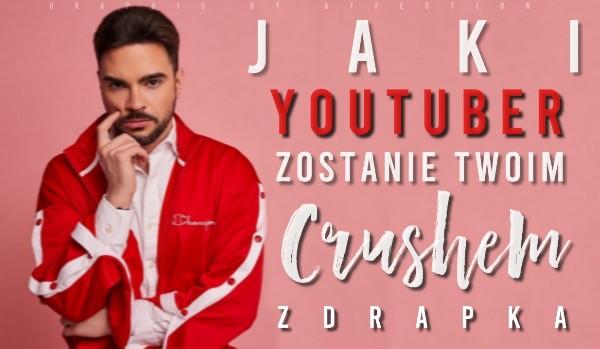 Jaki YouTuber zostanie Twoim crushem? – Zdrapka
