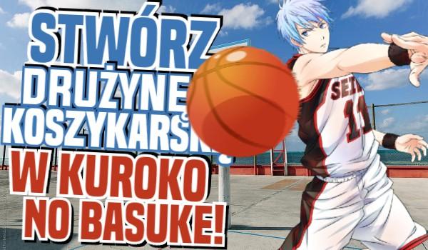 Stwórz swoją drużynę koszykarską w Kuroko no Basuke!