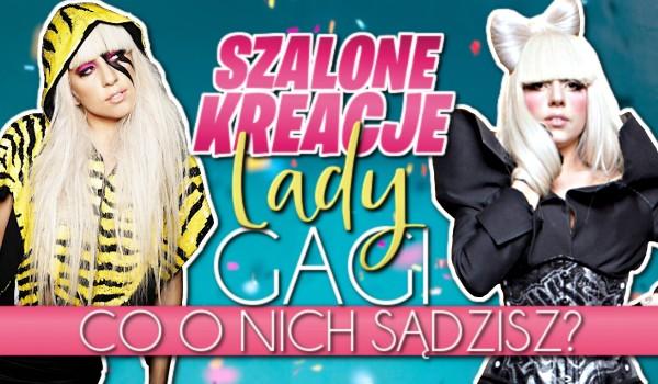 Szalone kreacje Lady Gagi — Co o nich sądzisz?