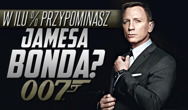 W ilu % przypominasz Jamesa Bonda?