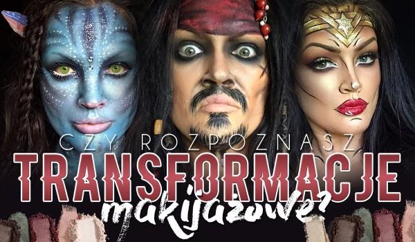 Czy rozpoznasz transformacje makijażowe?