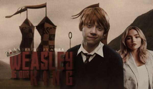 Weasley is our King — Rozdział 1