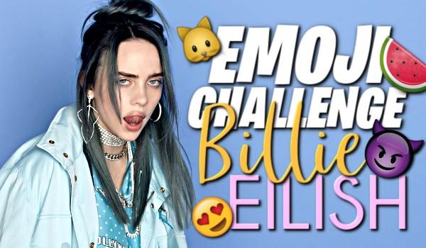 EMOJI CHALLENGE: BILLIE EILISH