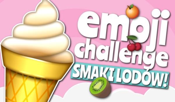 Emoji Challenge: Smaki lodów!