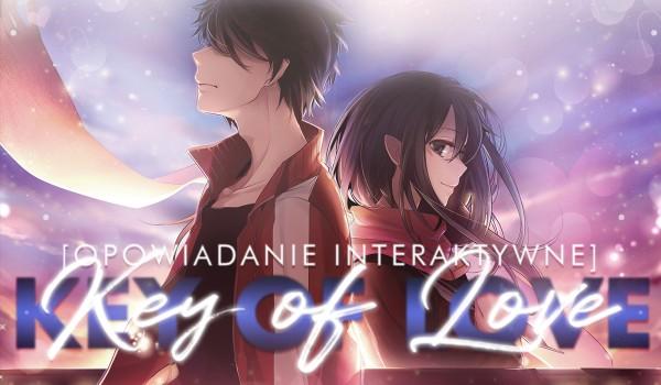 Key of love [Opowiadanie interaktywne] #1