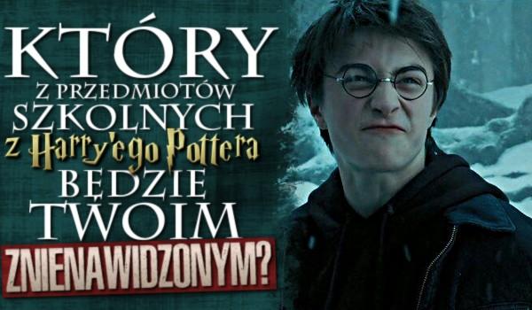 """Który z przedmiotów szkolnych z """"Harry'ego Pottera"""" będzie Twoim znienawidzonym?"""