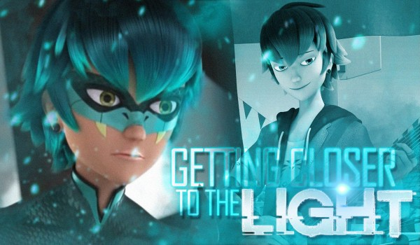 Getting closer to the light • Prologue