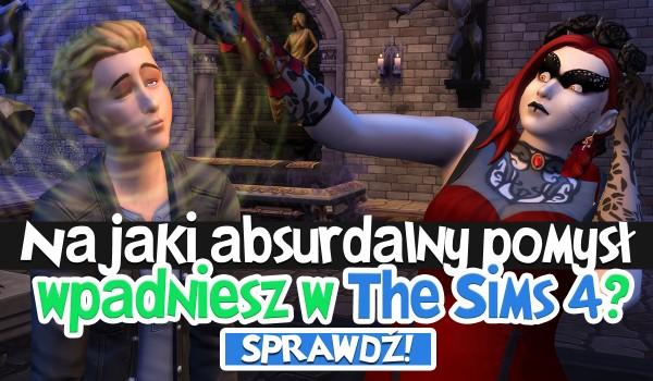 Na jaki absurdalny pomysł wpadniesz w grze The Sims 4?
