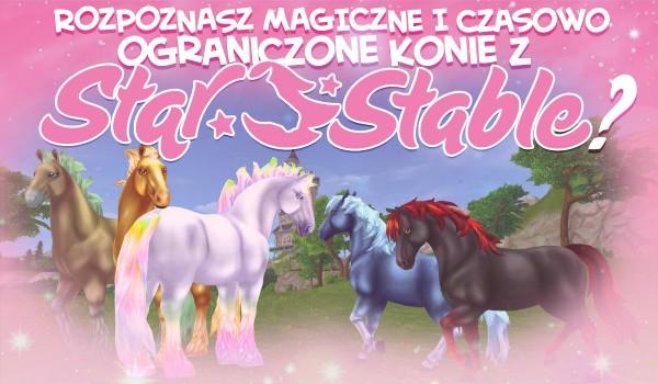 Czy rozpoznasz magiczne i czasowo ograniczone konie ze Star Stable?