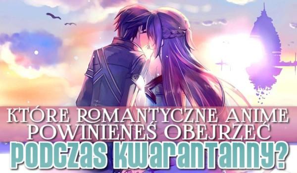 Które anime romantyczne powinieneś obejrzeć podczas kwarantanny? Sprawdź!