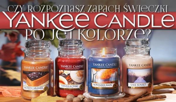 Czy rozpoznasz zapach świeczki Yankee Candle po jej kolorze?