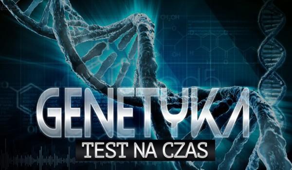 Genetyka – Test na czas