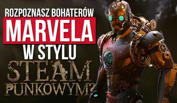 Czy rozpoznasz bohaterów i przestępców Marvela w stylu Steampunk?