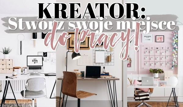 Kreator: Stwórz swoje idealne miejsce pracy w domu!