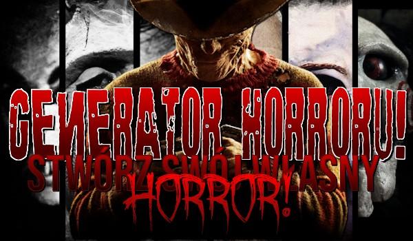 Generator horroru – stwórz swój własny horror!