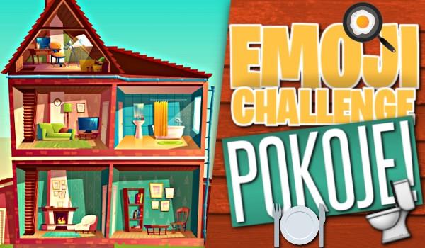 Emoji Challenge – pokoje!