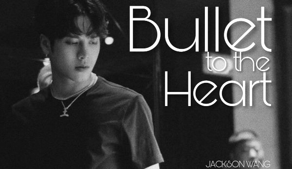 Bullet to the Heart | One shot