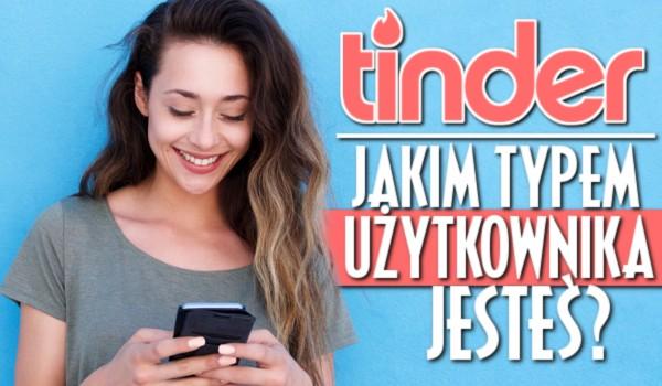 Jakim typem użytkownika Tindera jesteś?