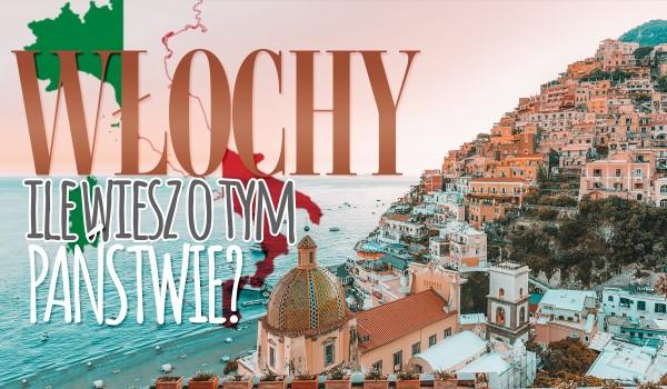 Włochy — Ile wiesz o tym państwie?