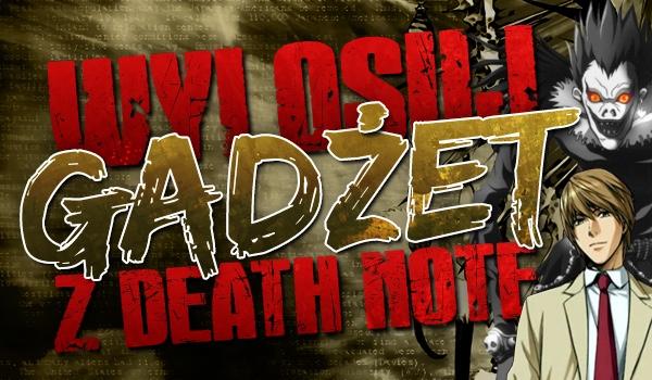 Wylosuj gadżet z Death Note!