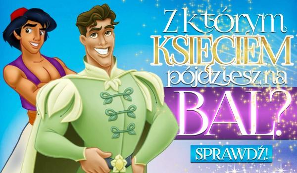 Stwórz swój własny bal i dowiedz się, z którym księciem Disneya na niego pójdziesz!