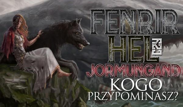 Fenrir, Hel czy Jormungand? Kogo najbardziej przypominasz?