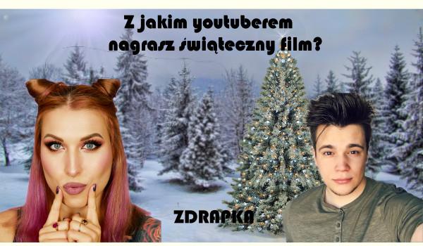 Z jakim youtuberem nagrasz świąteczny film?