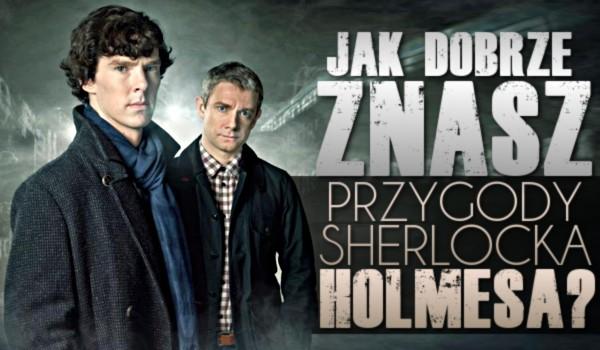 """Jak dobrze znasz """"Przygody Sherlocka Holmesa""""?"""