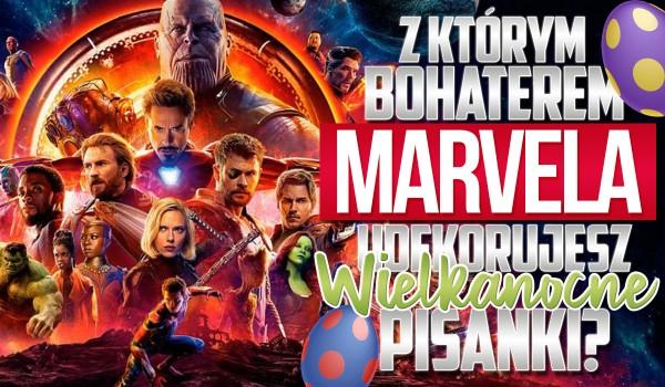 Z którym bohaterem Marvela udekorujesz Wielkanocne pisanki?