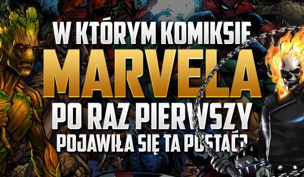 W którym komiksie Marvela po raz pierwszy pojawiła się ta postać?