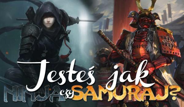 Drzemie w Tobie duch samuraja czy ninja?