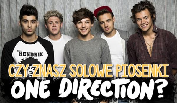 Czy znasz solowe piosenki One Direction?