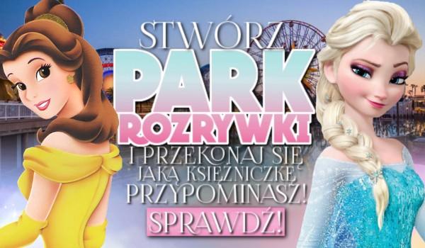 Zbuduj park rozrywki i przekonaj się, jaką księżniczkę przypominasz!