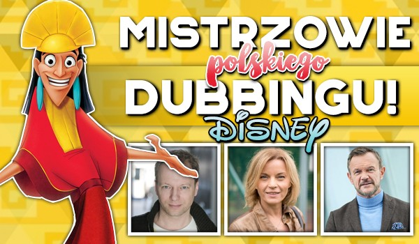 Mistrzowie polskiego dubbingu – Disney!