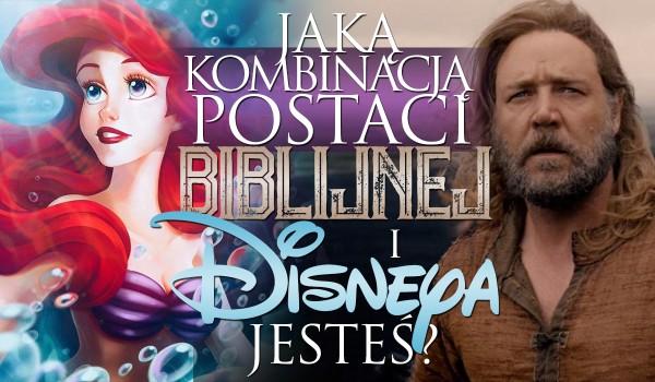 Jaką kombinacją postaci biblijnej i Disneya jesteś?