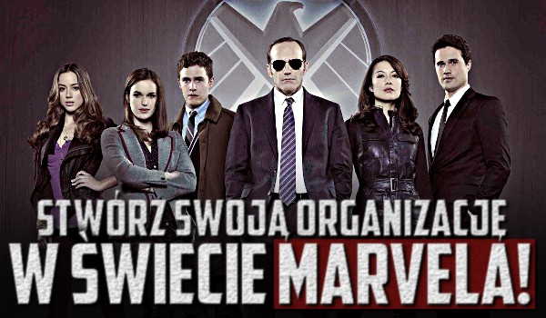 Stwórz swoją organizację w świecie Marvela!