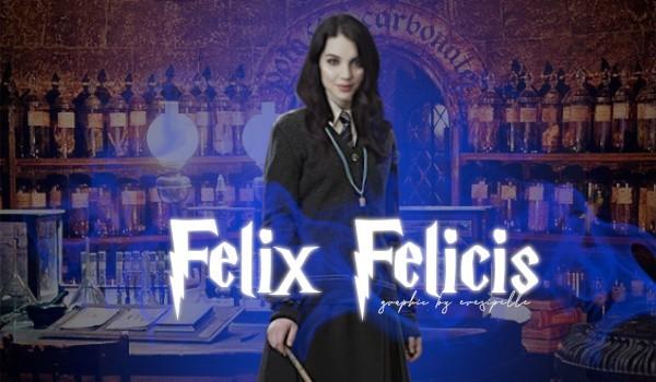 Felix Felicis #1