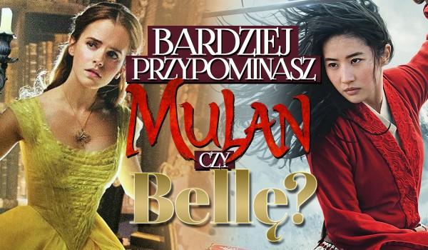 Jesteś bardziej jak Mulan czy Bella?