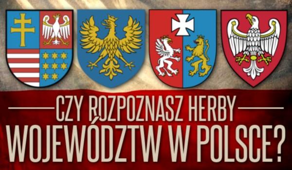 Czy rozpoznasz herby województw w Polsce?