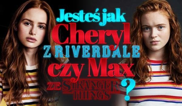 """Jesteś bardziej jak Cheryl z """"Riverdale"""" czy Max ze """"Stranger Things""""?"""