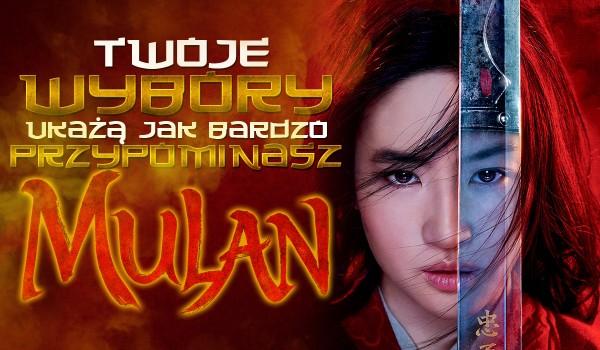 Twoje wybory ukażą jak bardzo przypominasz Mulan!