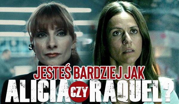 """Jesteś bardziej jak Raquel Murillo czy Alicia Sierra z """"Domu z Papieru""""?"""