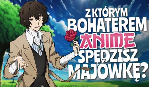Z którym bohaterem anime spędzisz majówkę?