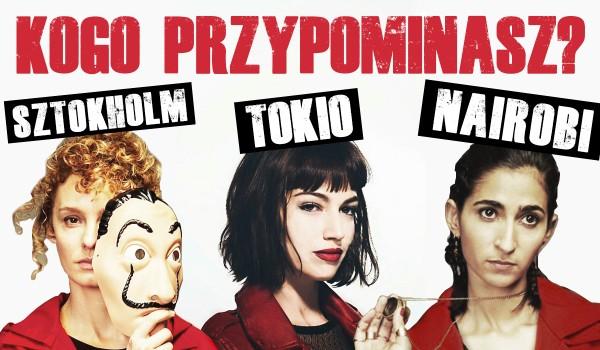 Przypominasz bardziej Tokio, Nairobi czy Sztokholm?
