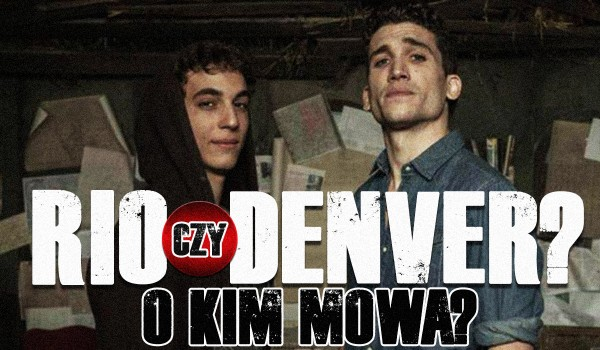 Rio czy Denver? – O kim mowa?