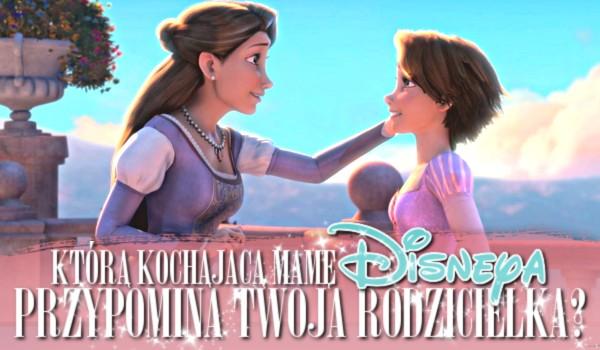 Którą kochającą mamę Disneya przypomina Twoja rodzicielka?