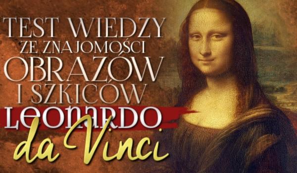 Test wiedzy ze znajomości obrazów i szkiców Leonarda da Vinci.