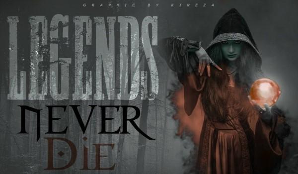 Legends Never Die [Czarny Mag] — Prolog